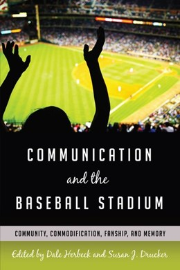 Abbildung von Herbeck / Drucker | Communication and the Baseball Stadium | 2017 | Community, Commodification, Fa...