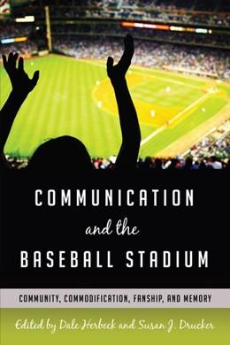Abbildung von Herbeck / Drucker   Communication and the Baseball Stadium   2017   Community, Commodification, Fa...