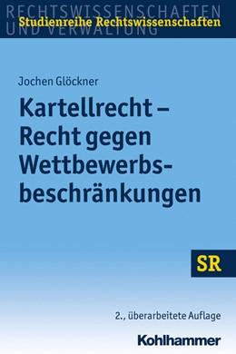 Abbildung von Glöckner   Kartellrecht - Recht gegen Wettbewerbsbeschränkungen   2. Auflage   2017   beck-shop.de