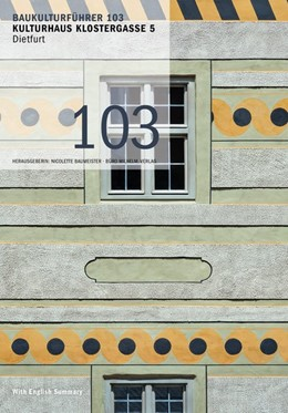 Abbildung von Mazzoni / Baumeister   Baukulturführer 103 Kulturhaus Klostergasse 5 Dietfurt   2016   Architekten: KÜHNLEIN Architek...
