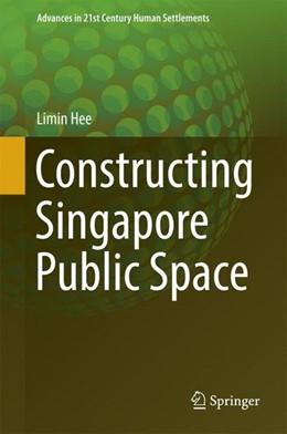Abbildung von Hee | Constructing Singapore Public Space | 1st ed. 2017 | 2016