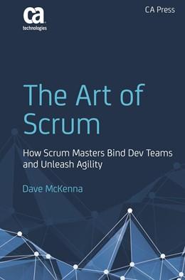 Abbildung von McKenna | The Art of Scrum | 1st ed. | 2016 | How Scrum Masters Bind Dev Tea...