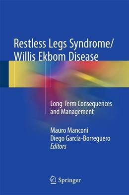 Abbildung von Manconi / García-Borreguero | Restless Legs Syndrome/Willis Ekbom Disease | 1st ed. 2017 | 2017 | Long-Term Consequences and Man...