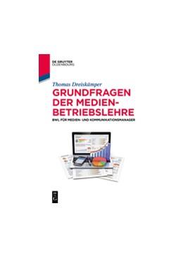 Abbildung von Dreiskämper | Grundfragen der Medienbetriebslehre | 2018 | 2018 | BWL für Medien- und Kommunikat...