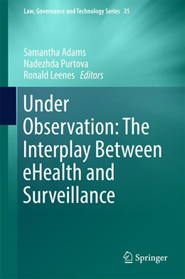Abbildung von Adams / Purtova | Under Observation: The Interplay Between eHealth and Surveillance | 1. Auflage | 2017 | 35 | beck-shop.de