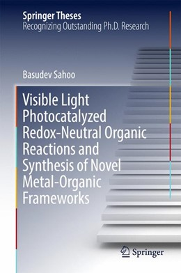 Abbildung von Sahoo | Visible Light Photocatalyzed Redox-Neutral Organic Reactions and Synthesis of Novel Metal-Organic Frameworks | 1. Auflage | 2016 | beck-shop.de