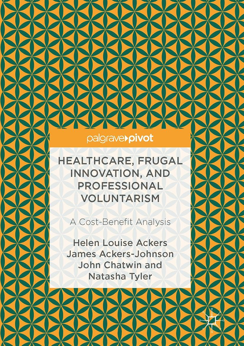 Healthcare, Frugal Innovation, and Professional Voluntarism | Ackers / Ackers-Johnson / Chatwin | 1st ed. 2017, 2017 | Buch (Cover)
