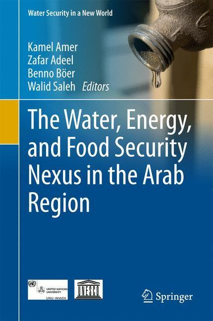 The Water, Energy, and Food Security Nexus in the Arab Region | Amer / Adeel / Böer / Saleh | 1st ed. 2017, 2016 | Buch (Cover)