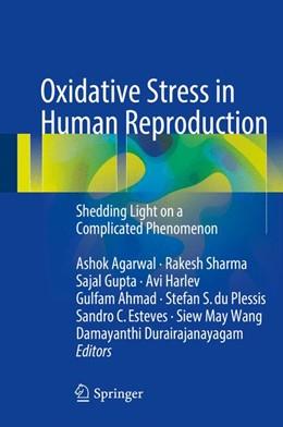 Abbildung von Agarwal / Sharma | Oxidative Stress in Human Reproduction | 1. Auflage | 2017 | beck-shop.de