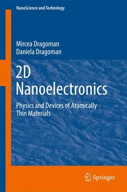 Abbildung von Dragoman | 2D Nanoelectronics | 1st ed. 2017 | 2016 | Physics and Devices of Atomica...