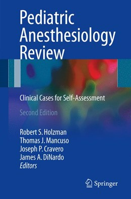 Abbildung von Holzman / Mancuso / Cravero / DiNardo | Pediatric Anesthesiology Review | 2nd ed. 2017 | 2017 | Clinical Cases for Self-Assess...