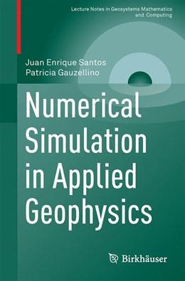 Abbildung von Santos / Gauzellino | Numerical Simulation in Applied Geophysics | 1st ed. 2016 | 2017