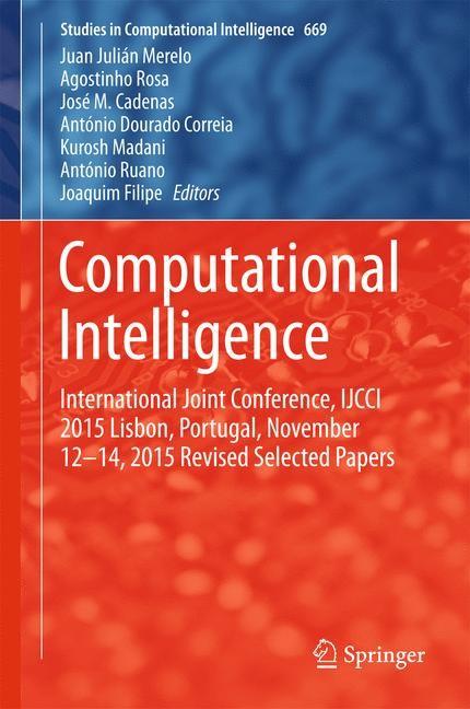 Abbildung von Merelo / Rosa / Cadenas / Correia / Madani / Ruano / Filipe | Computational Intelligence | 1st ed. 2017 | 2016