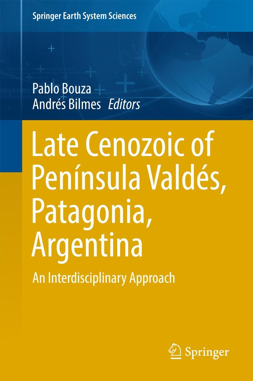 Late Cenozoic of Península Valdés, Patagonia, Argentina   Bouza / Bilmes   1st ed. 2017, 2017   Buch (Cover)