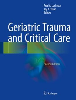 Abbildung von Luchette / Yelon | Geriatric Trauma and Critical Care | 2. Auflage | 2017 | beck-shop.de