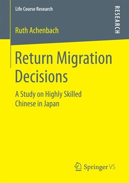 Abbildung von Achenbach | Return Migration Decisions | 1st ed. 2017 | 2016 | A Study on Highly Skilled Chin...