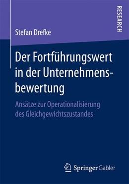 Abbildung von Drefke | Der Fortführungswert in der Unternehmensbewertung | 2016 | Ansätze zur Operationalisierun...