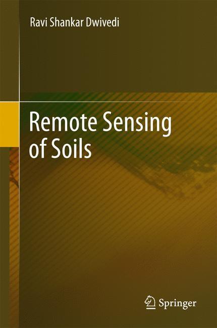 Remote Sensing of Soils | Dwivedi | 1st ed. 2017, 2016 | Buch (Cover)