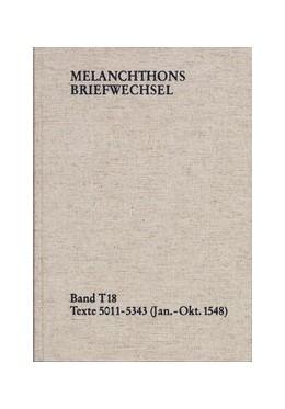 Abbildung von Melanchthon / Mundhenk | Melanchthons Briefwechsel / Textedition. Band T 18: Texte 5011-5343 (Januar–Oktober 1548) | 2018