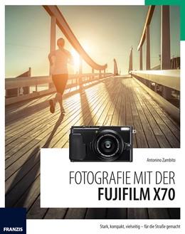 Abbildung von Zambito | Fotografie mit der Fujifilm X70 | 2016 | Stark, kompakt, vielseitig - f...
