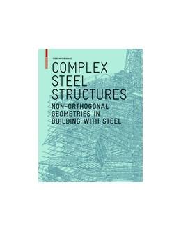 Abbildung von Meyer Boake | Complex Steel Structures | 2020 | Non-Orthogonal Geometries in B...