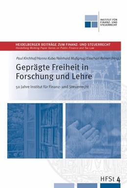 Abbildung von Kube / Reimer | Geprägte Freiheit in Forschung und Lehre | 1. Auflage | 2016 | beck-shop.de