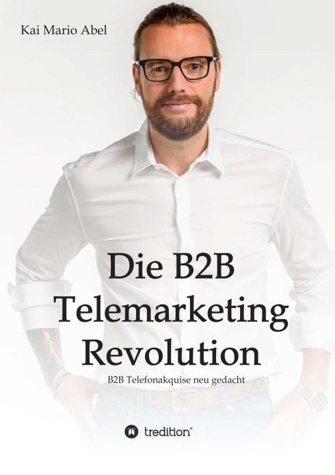 Die B2B Telemarketing Revolution | Abel, 2016 | Buch (Cover)