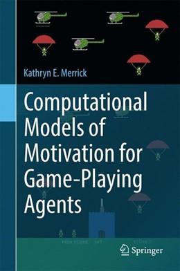 Abbildung von Merrick | Computational Models of Motivation for Game-Playing Agents | 1. Auflage | 2016 | beck-shop.de