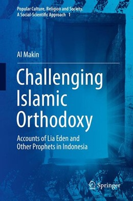 Abbildung von Makin | Challenging Islamic Orthodoxy | 1st ed. 2016 | 2016 | Accounts of Lia Eden and Other...