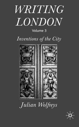 Abbildung von Wolfreys | Writing London | 1st ed. 2007 | 2016 | Volume 3: Inventions of the Ci...