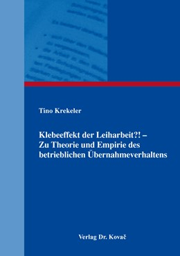Abbildung von Krekeler | Klebeeffekt der Leiharbeit?! – Zu Theorie und Empirie des betrieblichen Übernahmeverhaltens | 2016 | 215