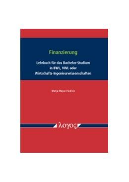 Abbildung von Mayer-Fiedrich | Finanzierung | 2016 | Lehrbuch für das Bachelor-Stud...