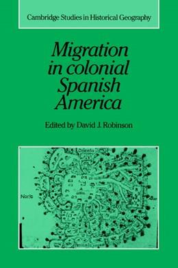 Abbildung von Robinson | Migration in Colonial Spanish America | 1990