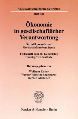 Abbildung von Elsner / Engelhardt / Glastetter | Ökonomie in gesellschaftlicher Verantwortung. | 1998 | Sozialökonomik und Gesellschaf... | 481