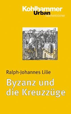 Byzanz und die Kreuzzüge   Lilie, 2004   Buch (Cover)