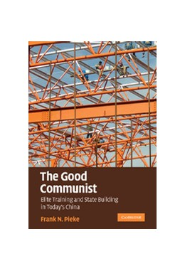 Abbildung von Pieke | The Good Communist | 2009 | Elite Training and State Build...