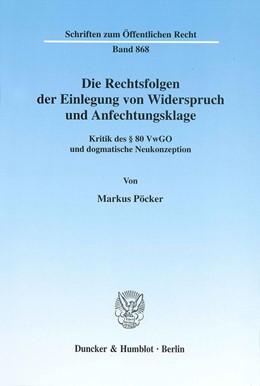 Abbildung von Pöcker | Die Rechtsfolgen der Einlegung von Widerspruch und Anfechtungsklage. | 2001 | Kritik des § 80 VwGO und dogma... | 868