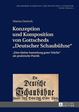 Abbildung von Doetsch | Konzeption und Komposition von Gottscheds «Deutscher Schaubühne» | 2016 | «Eine kleine Sammlung guter St...