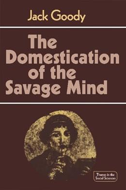 Abbildung von Goody | The Domestication of the Savage Mind | 1977