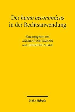 Abbildung von Dieckmann / Sorge | Der homo oeconomicus in der Rechtsanwendung | 2016