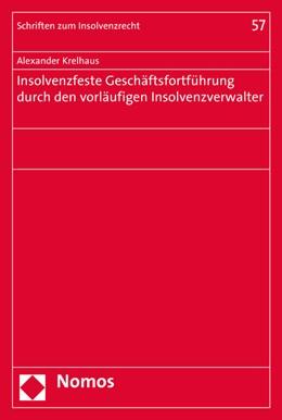 Abbildung von Krelhaus | Insolvenzfeste Geschäftsfortführung durch den vorläufigen Insolvenzverwalter | 2016 | 57