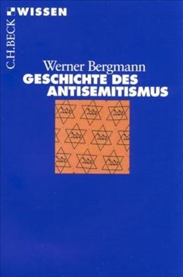 Abbildung von Bergmann, Werner | Geschichte des Antisemitismus | 5., durchgesehene Auflage | 2016 | 2187