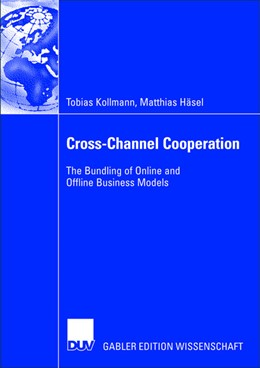 Abbildung von Kollmann / Häsel | Cross-Channel Cooperation | 2006 | The Bundling of Online and Off...