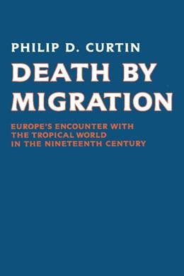 Abbildung von Curtin | Death by Migration | 1989 | Europe's Encounter with the Tr...