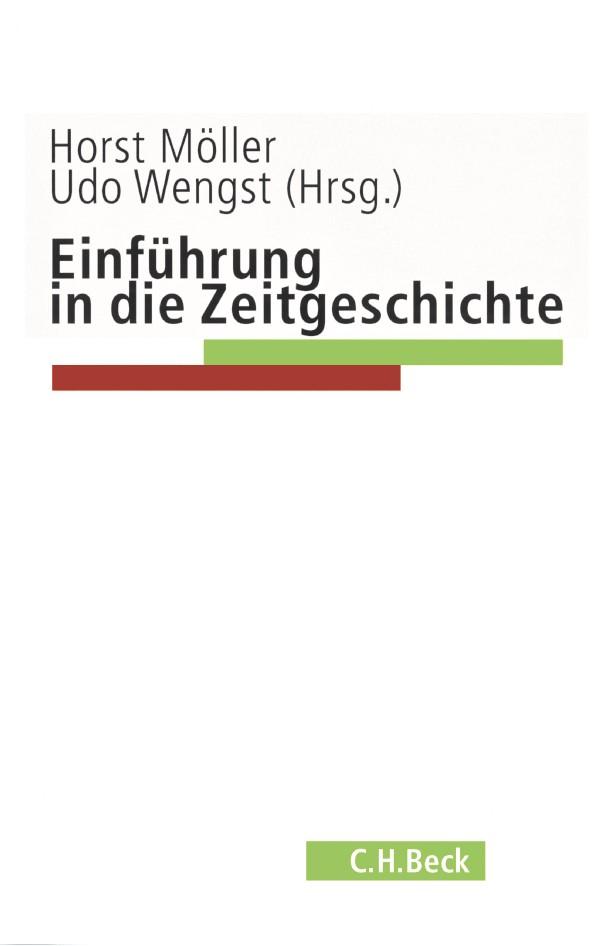 Abbildung von Möller, Horst / Wengst, Udo / Institut für Zeitgeschichte München-Berlin   Einführung in die Zeitgeschichte   2003