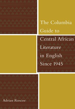 Abbildung von Roscoe | The Columbia Guide to Central African Literature in English Since 1945 | 2007