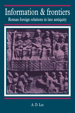 Abbildung von Lee | Information and Frontiers | 2006 | Roman Foreign Relations in Lat...