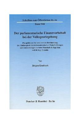 Abbildung von Krafczyk | Der parlamentarische Finanzvorbehalt bei der Volksgesetzgebung | 2005 | Perspektiven für eine nähere B...