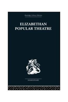 Abbildung von Hattaway | Elizabethan Popular Theatre | 2008 | Plays in Performance