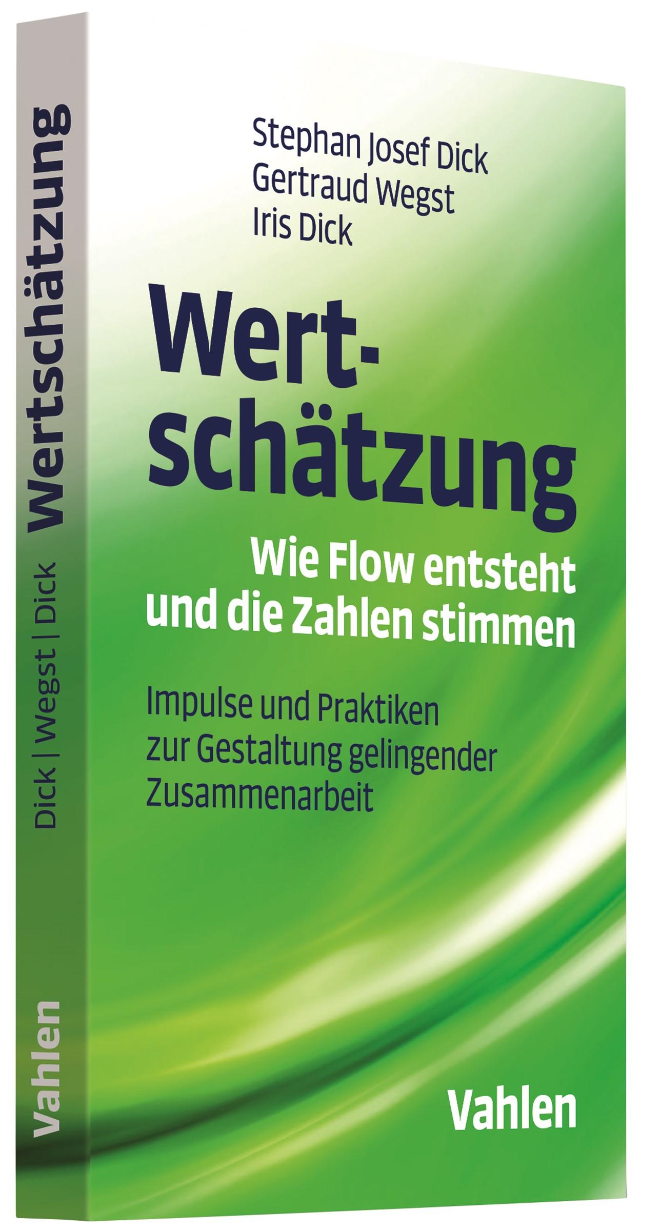 Wertschätzung - Wie Flow entsteht und die Zahlen stimmen | Dick / Wegst / Dick, 2017 | Buch (Cover)
